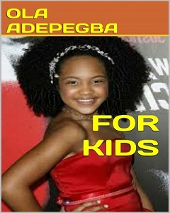 STORY FOR KIDS by Ola Adepegba