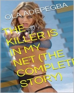 .THE KILLER IS IN MY NET