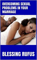 OVERCOMING SEXUAL PROBLEMS IN YOUR MARRIAGE