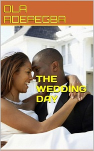 Adepegba: THE WEDDING DAY