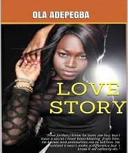 MY TRUE LOVE STORY by Ola Adepegba