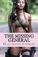 THE MISSING GENERAL by Ola Adepegba